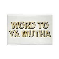 Word To Ya Mutha Rectangle Magnet