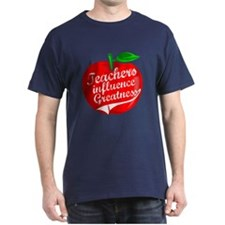 Teachers Influence Greatness T-Shirt