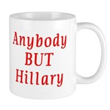 anybody but Hillary Mug