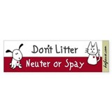 Don't Litter Neuter or Spay Bumper Car Sticker
