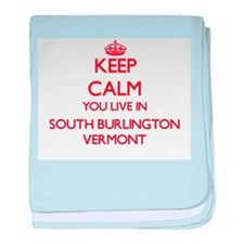 Keep calm you live in South Burlingto baby blanket