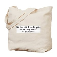 Not a Nurse Yet Tote Bag