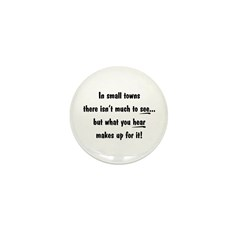 """""""In small towns..."""" Mini Button (100 pack)"""