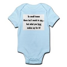 """""""In small towns..."""" Infant Bodysuit"""