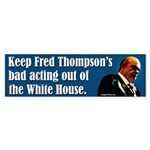 Fred Thompson Bad Acting Bumper Sticker
