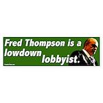 Fred Thompson is a lobbyist bumper sticker