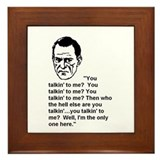 ARE YOU TALKIN' TO ME? Framed Tile