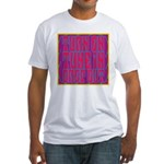 Turn On, Tune In, Drop Out Fitted T-Shirt