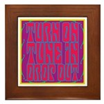 Turn On, Tune In, Drop Out Framed Tile