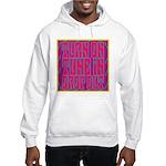 Turn On, Tune In, Drop Out Hooded Sweatshirt