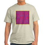 Turn On, Tune In, Drop Out Light T-Shirt
