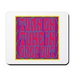 Turn On, Tune In, Drop Out Mousepad