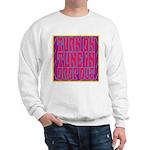 Turn On, Tune In, Drop Out Sweatshirt