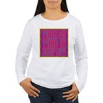 Turn On, Tune In, Drop Out Women's Long Sleeve T-S