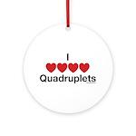 I Love Quadruplets Ornament (Round)