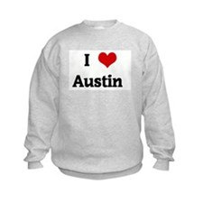 I Love Austin  Sweatshirt