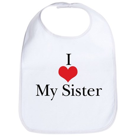 I Love (Heart) My Sister Bib
