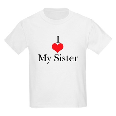 I Love (Heart) My Sister Kids Light T-Shirt