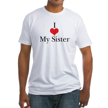 I Love (Heart) My Sister Fitted T-Shirt