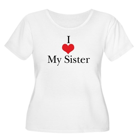 I Love (Heart) My Sister Women's Plus Size Scoop N