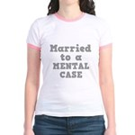 Married to a Mental Case Jr. Ringer T-Shirt