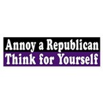 Annoy a Republican: Think (bumper sticker)