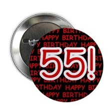 "Happy 55th Birthday 2.25"" Button (10 pack)"