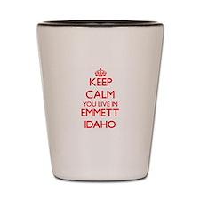Keep calm you live in Emmett Idaho Shot Glass