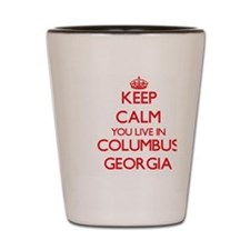 Keep calm you live in Columbus Georgia Shot Glass