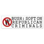 Soft on Republican Criminals bumper sticker