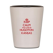 Keep calm you live in Hugoton Kansas Shot Glass