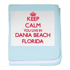 Keep calm you live in Dania Beach Flo baby blanket