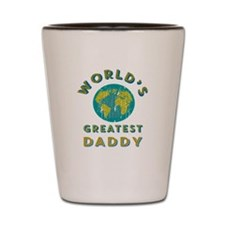 World's Greatest Daddy Shot Glass