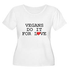 Vegans Do It For Love T-Shirt