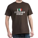 I Love Sicilian Girls  T-Shirt
