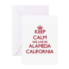 Keep calm we live in Alameda Califo Greeting Cards