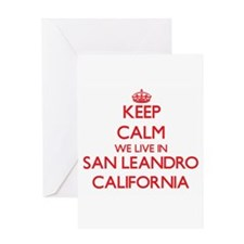 Keep calm we live in San Leandro Ca Greeting Cards