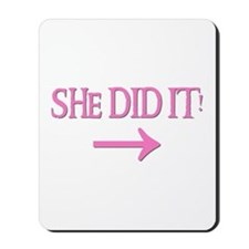 SHE DID IT! (right) Mousepad