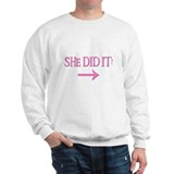 SHE DID IT! (right) Sweatshirt