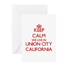 Keep calm we live in Union City Cal Greeting Cards