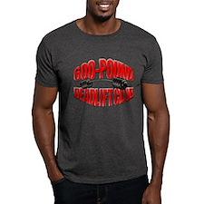 600-POUND DEADLIFT T-Shirt