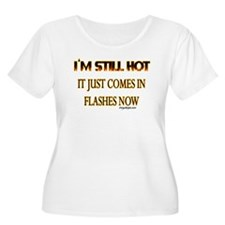 I'M STILL HOT... T-Shirt