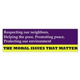 The moral issues that matter (Bumper Sticker)