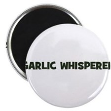 garlic whisperer Magnet