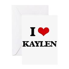 I Love Kaylen Greeting Cards