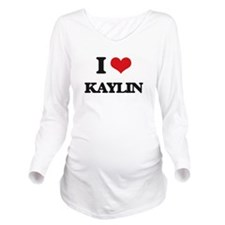 I Love Kaylin Long Sleeve Maternity T-Shirt