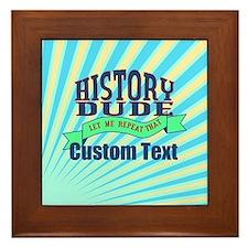 History Dude pz Framed Tile