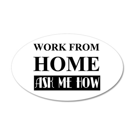 Work From Home Bw 20x12 Oval Wall Decal