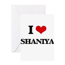 I Love Shaniya Greeting Cards