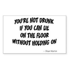 Not Drunk Quote Rectangle Sticker